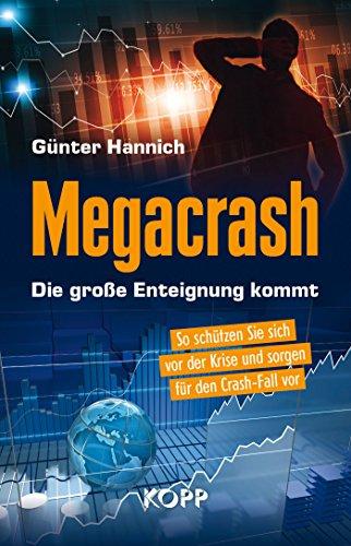 Megacrash – Die große Enteignung kommt: So schützen Sie sich vor der Krise