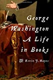 George Washington: A Life in Books
