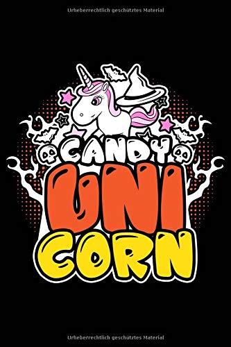 Süßigkeiten Einhorn: Notizbuch / Notizheft für Einhorn Halloween Einhorn-Fans Einhörner Mädchen A5 (6x9in) dotted ()