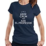 Cloud City 7 La Casa De Papel Keep Calm and Ask EL Profesor Womens T-Shirt