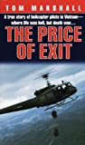 The Price of Exit: A True Story of Helicopter Pilots in Vietnam