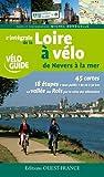 By Michel Bouduelle L'intǸgrale de la Loire Çÿ vǸlo de Nevers Çÿ la mer [Paperback]