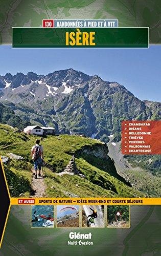 Isère: Chambaran, Oisans, Belledonne, Trièves, Vercors, Valbonnais, Chartreuse