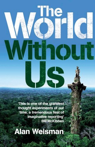 Portada del libro The World Without Us by Alan Weisman (2007-07-05)