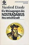 Die Weissagungen des Nostradamus - Neu entschluesselt