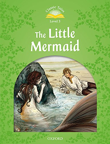 Classic Tales Second Edition: Classic Tales 3. The Little Mermaid. MP3 Pack 2nd Edition