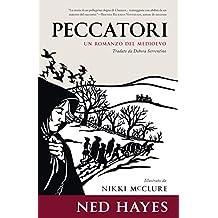 PECCATORI: Un romanzo ambientato nel Medioevo (Italian Edition)
