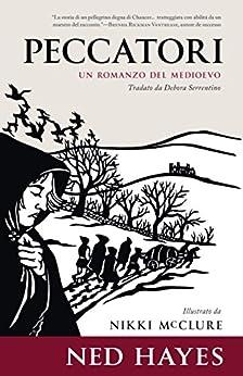PECCATORI: Un romanzo ambientato nel Medioevo di [Hayes, Ned]