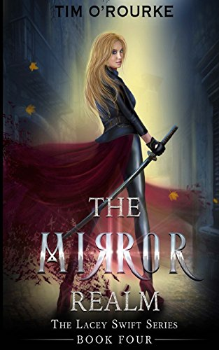 The Mirror Realm (Book 4): Volume 4 (The Lacey Swift Series)