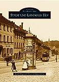 Stadt und Landkreis Hof (Sutton AB Reprint Offset SC 96 S.) - Beatrix Münzer-Glas