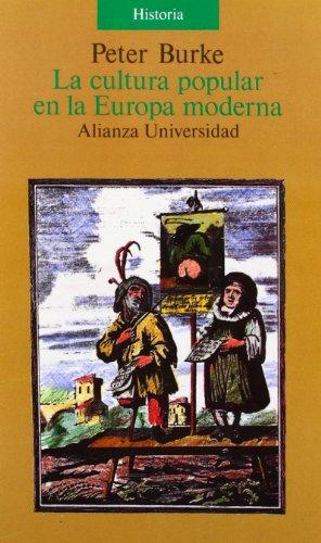 La cultura popular en la Europa moderna (Alianza Universidad (Au)) por Peter Burke