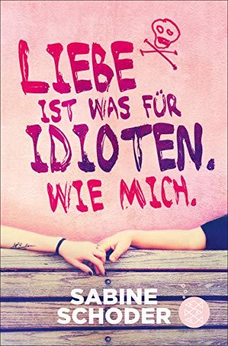 Liebe ist was für Idioten. Wie mich. -