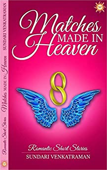 Matches Made In Heaven by [Venkatraman, Sundari]