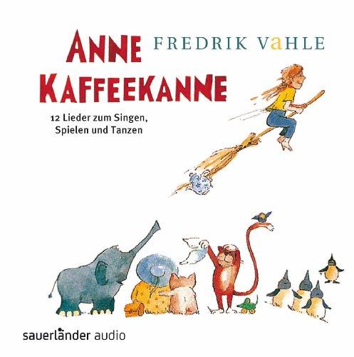 Anne Kaffeekanne: 12 Lieder zum Singen, Spielen und Tanzen Anne Music Box