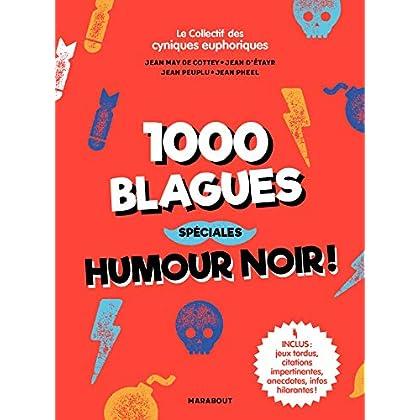 1000 blagues spéciales humour noir