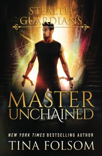 Master Unchained (Stealth Guardians #2)