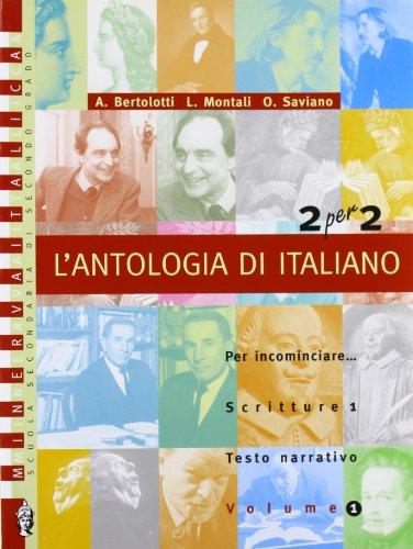 2 per 2. L'antologia d'italiano. Per il biennio delle Scuole superiori