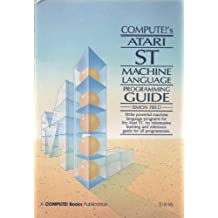 Compute!'s Atari S. T. Machine Language Programming Guide
