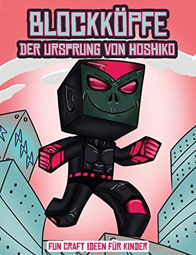 Fun Craft Ideen für Kinder (Blockköpfe - Der Ursprung von Hoshiko): Dieses Blockköpfe Papier -Bastelbuch für Kinder kommt mit 3 speziell ausgewählten ... 4 zufälligen Charakteren und 1 Schwebeboard