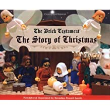 The Brick Testament: The Story of Christmas by Brendan Powell Smith (2004-09-30)