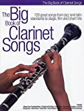 The Big Book Of Clarinet Songs. Für Klarinette