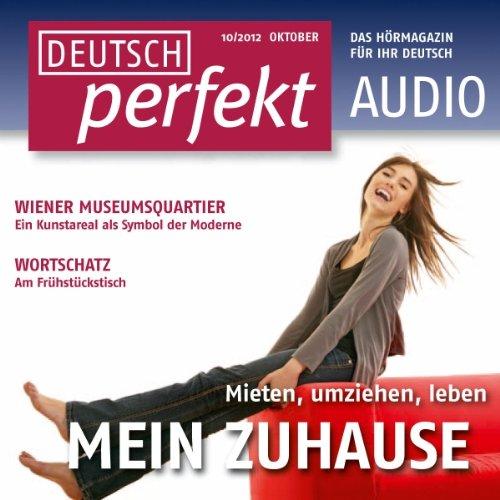 Deutsch perfekt Audio - Mein Zuhause. 10/2012 (Das Perfekte Zuhause)