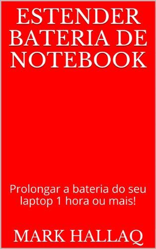 Estender bateria de notebook: Prolongar a bateria do seu laptop 1 ...