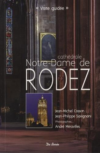 Cathédrale Notre-Dame de Rodez : L'abécédaire amoureux de la cathédrale