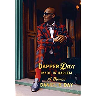 Dapper Dan: Made in Harlem: A Memoir (English Edition)
