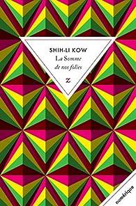 Critique de La somme de nos folies - Shih-Li Kow par Plumipille