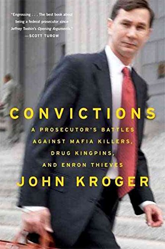 convictions-a-prosecutors-battles-against-mafia-killers-drug-kingpins-and-enron-thieves-by-author-jo