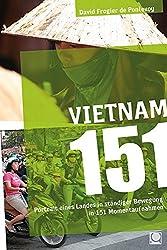 Vietnam 151: Portrait eines Landes in ständiger Bewegung in 151 Momentaufnahmen
