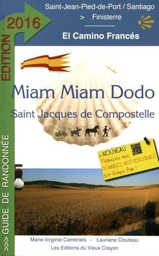Miam-Miam-Dodo Camino Francs 2016 (de Saint-Jean-Pied-de-Port  Santiago)
