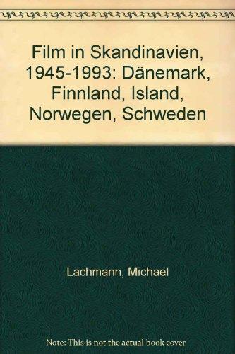 Film in Skandinavien 1945 - 1993. Dänemark - Finnland - Island - Norwegen - Schweden