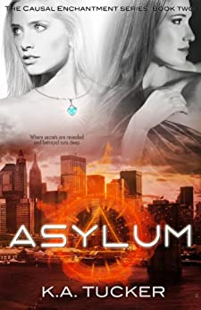 Asylum (Causal Enchantment Book 2) (English Edition) de [Tucker, K.A.]