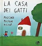 Scarica Libro La casa dei gatti piccini piccini piccio Ediz illustrata (PDF,EPUB,MOBI) Online Italiano Gratis