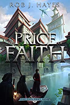 The Price of Faith (The Ties that Bind Book 3) by [Hayes, Rob J.]