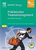 Präklinisches Traumamanagement: Das PHTLS-Konzept - mit Zugang zum Elsevier-Portal