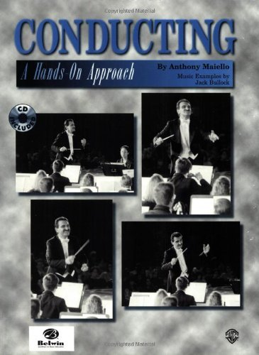 By Anthony Maiello - Conducting -- A Hands-On Approach: Book & CD: 2nd (second) Edition