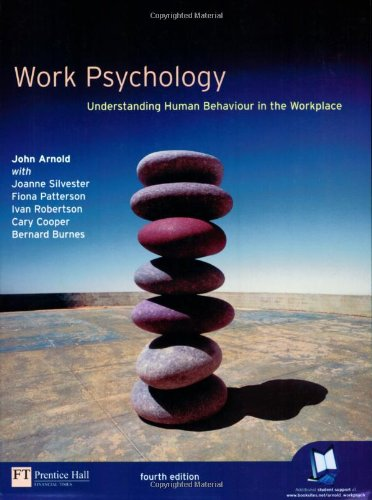 Work Psychology: Understanding Human Behaviour in the Workplace