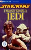 DK Readers L3: Star Wars: I Want To Be A Jedi by Windham, Ryder, Beecroft, Simon (2007) Paperback