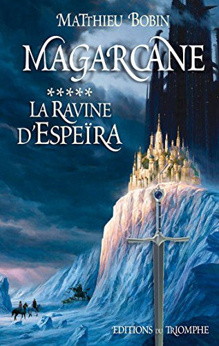 Magarcane 5 - La ravine d'Espeïra par Matthieu Bobin