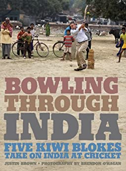 Bowling Through India (Travel) by [Brown, Justin]