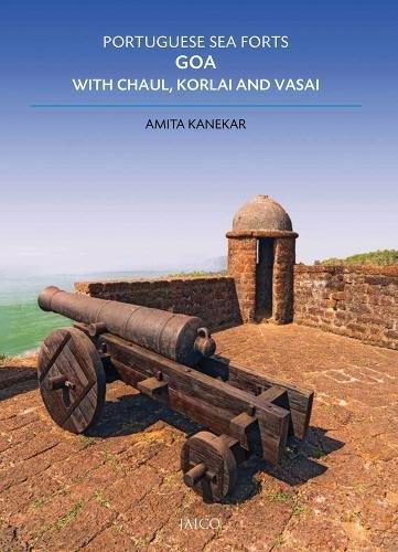 Portuguese Sea Forts Goa, with Chaul, Korlai and Vasai