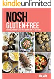 NOSH Gluten-Free: a no fuss, everyday gluten-free cookbook from the May family