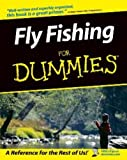 Fly Fishing For Dummies (For Dummies Series)