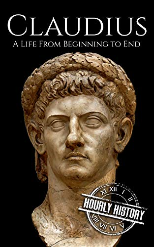 Claudius: A Life From Beginning to End (English Edition)