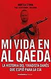 Image de Mi vida en Al Qaeda: La historia del yihadista danés que espió para la CIA