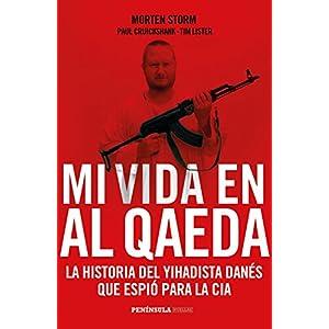 Mi vida en Al Qaeda: La historia del yihadista danés que espió para la CIA