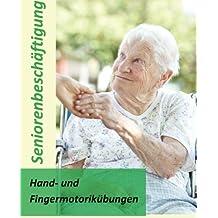 Hand- und Fingermotorikübungen: Seniorenbeschäftigung